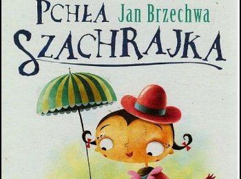 Pchła Szachrajka - Jan Brzechwa