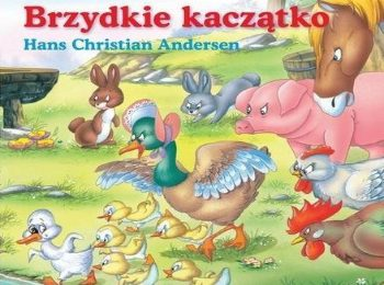 Hans Christian Andersen-Brzydkie Kaczątko