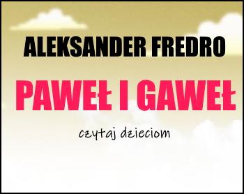 Aleksander Fredro - Paweł i Gaweł