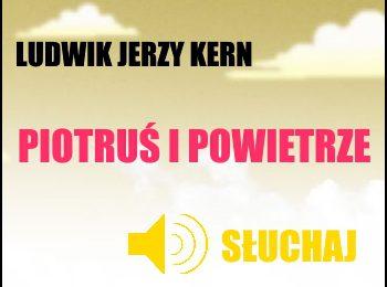 Słuchaj wiersza Ludwika Jerzego Kerna Piotruś i Powietrze